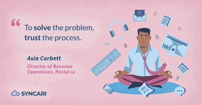 """Asia Corbett RevOps at Postal.io - """"to solve the problem, trust the process"""""""